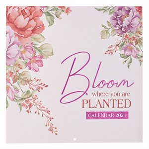 2021 Bloom Where Planted Wall Calendar